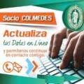 Socio COLMEDES Actualiza tus Datos en Línea y permítenos continuar en contacto contigo…