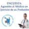ENCUESTA: AGRESION AL MEDICO EN EL EJERCICIO DE SU PROFESION